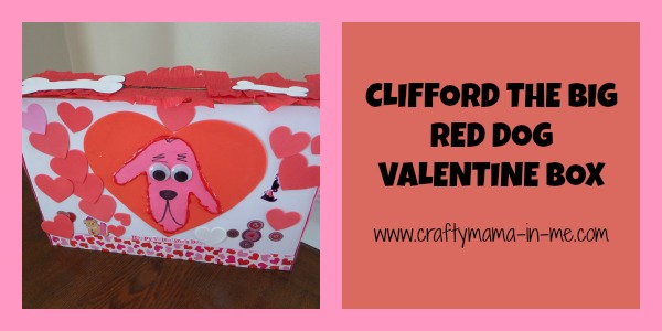 Clifford the Big Red Dog Themed Valentine Box  Crafty Mama in ME