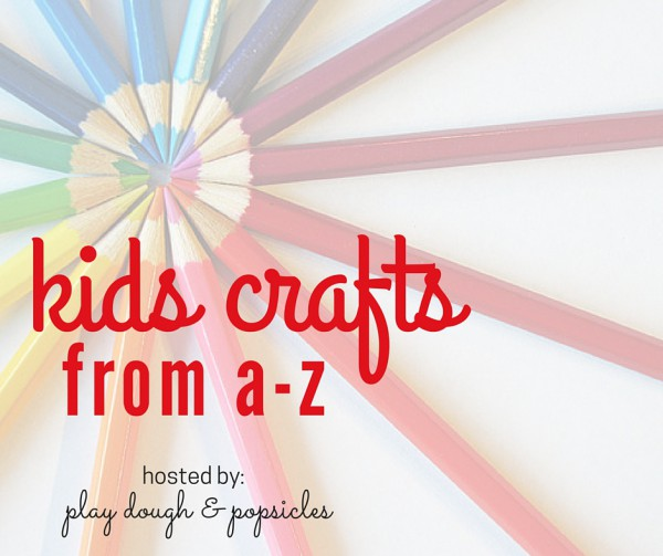 Kids Crafts from A-Z