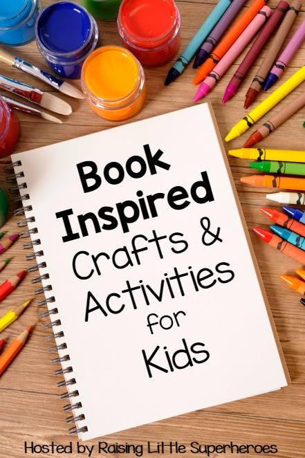 Book Inspired Crafts & Activities for Kids