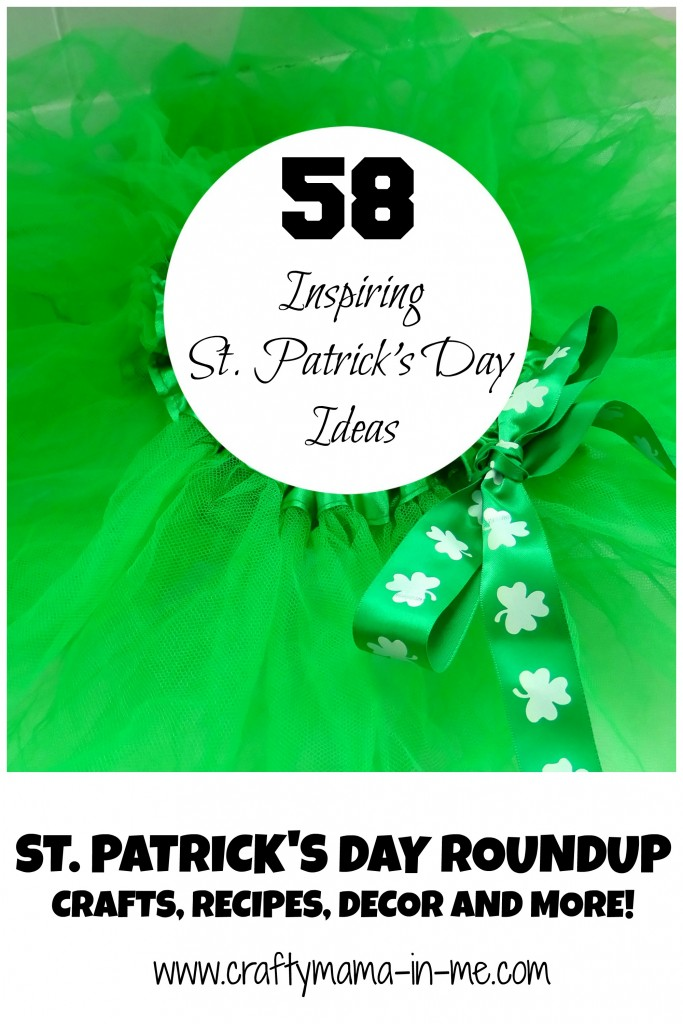 St Patricks Day Roundup - Crafts, Recipes, Decor and More!