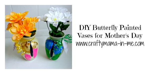 Diy Butterfly Painted Vases For Mothers Day Crafty Mama In Me