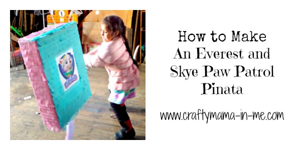 How To Make An Everest and Skye Paw Patrol Pinãta