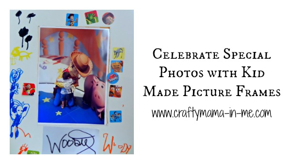 Celebrate Special Photos with Kid Made Picture Frames - Crafty Mama ...