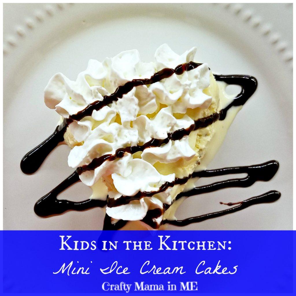 Kids in the Kitchen: Mini Ice Cream Cakes