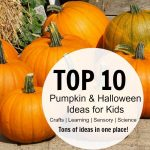 Top 10 Pumpkin & Halloween Ideas for Kids