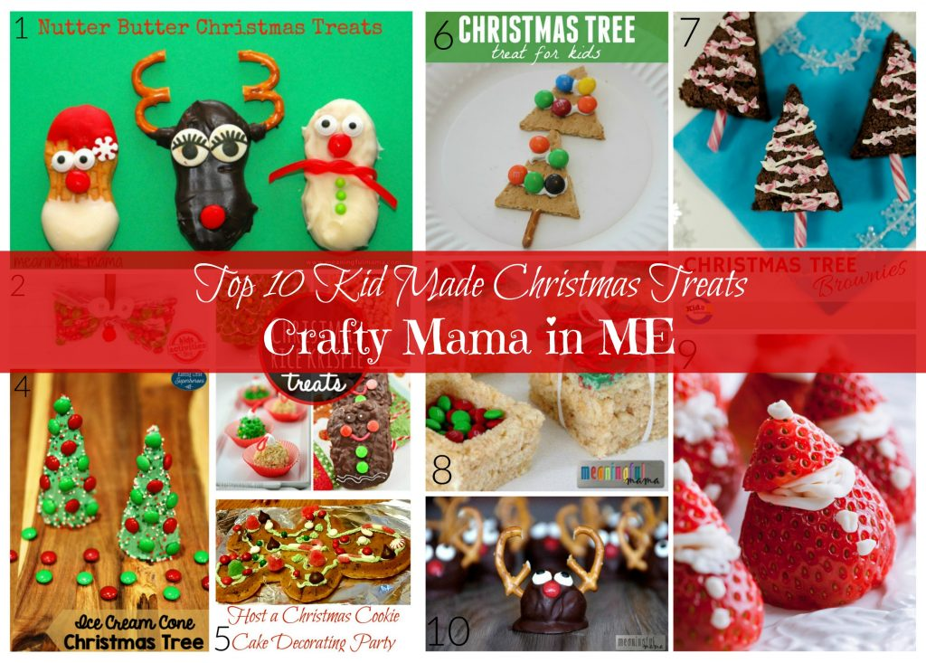 Top 10 Kid Made Treats for Christmas - Crafty Mama in ME!