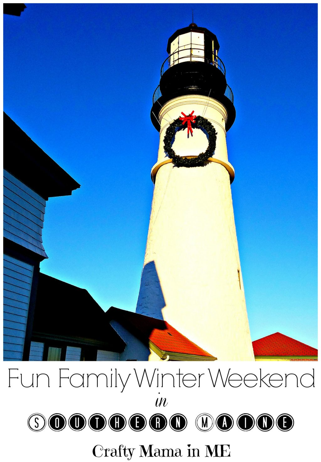 Fun Family Winter Weekend in Southern Maine