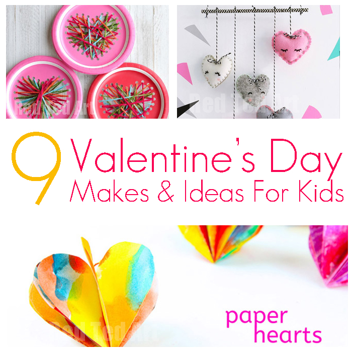 9 Valentine Makes & Ideas for Kids